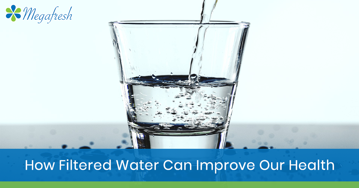 how filtered water can improve our health